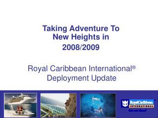 Royal Caribbean International  Deployment Update
