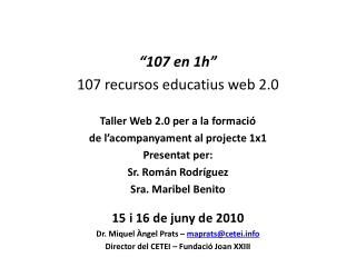 """""""107 en 1h"""" 107 recursos educatius web 2.0 Taller Web 2.0 per a la formació"""
