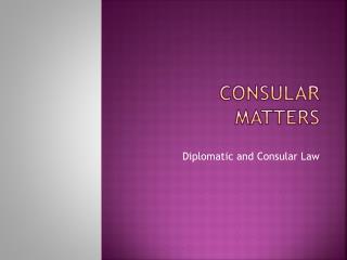 Consular matters