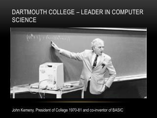 Dartmouth College � Leader in computer science