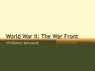 World War II: The War Front