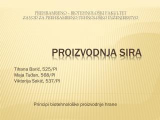 Prehrambeno – biotehnološki fakultet Zavod za prehrambeno-tehnološko inženjerstvo PROIZVODNJA SIRA