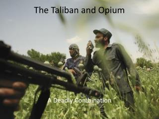 The Taliban and Opium