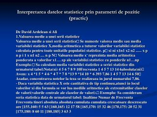 Interpretarea datelor statistice prin parametri de pozitie (practic)