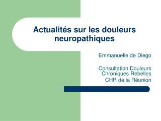 Actualités sur les douleurs neuropathiques