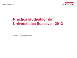 Practica studentilor  din  Universitatea  Suceava - 2013