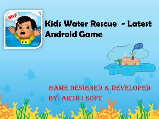 Kids Water Rescue - Latest Android Game for Kids