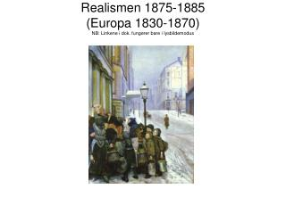 Realismen 1875-1885