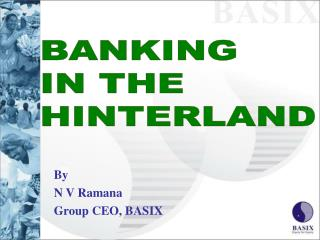 By  N V Ramana Group CEO, BASIX