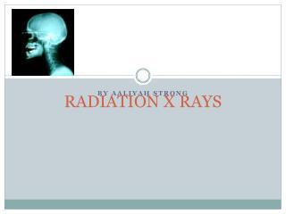 RADIATION X RAYS