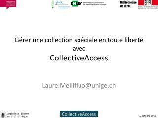 Gérer une collection spéciale en toute liberté avec CollectiveAccess
