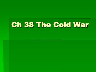 Ch  38  The Cold War