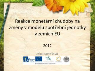 Reakce monetární chudoby na změny v modelu spotřební jednotky v zemích EU 2012