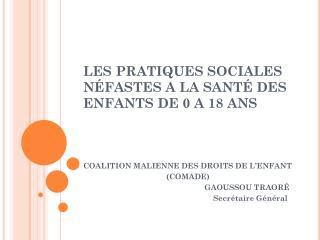 LES PRATIQUES SOCIALES  NÉFASTES  A LA  SANTÉ  DES ENFANTS DE 0 A 18 ANS
