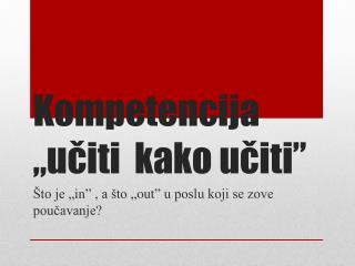 "Kompetencija ""učiti  kako učiti"""