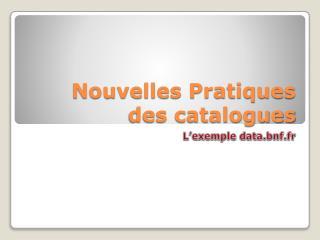Nouvelles Pratiques des catalogues