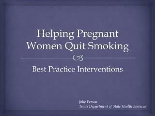 Helping Pregnant Women Quit Smoking