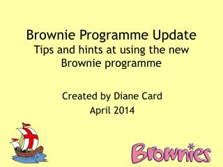 Brownie  Programme Update  Tips and hints at using the new Brownie programme