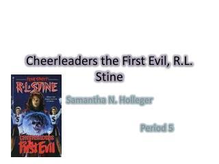 Cheerleaders the  F irst Evil, R.L. Stine