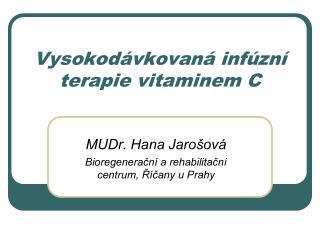 Vysokodávkovaná infúzní  terapie vitaminem C
