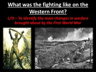 What was the fighting like on the Western Front?