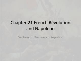 Chapter 21 French Revolution and Napoleon