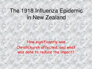 The 1918 Influenza Epidemic in New Zealand