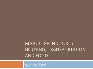 Major Expenditures: Housing, Transportation and Food