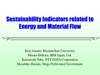 Sustainability Indicators related to Energy and Material Flow