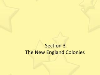 Section 3 The New England Colonies