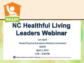 NC Healthful Living  Leaders Webinar
