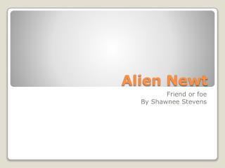 Alien Newt