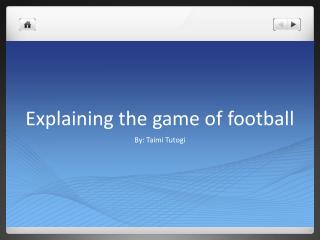 Explaining the game of football