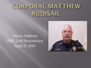 Corporal Matthew  Rudisail