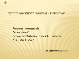 Istituto comprensivo �Manicone - Fiorentino�