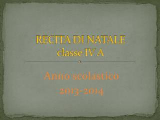 RECITA  DI  NATALE  classe IV A