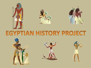EGYPTIAN HISTORY PROJECT