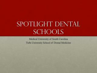 SPOTLIGHT DENTAL SCHOOLS