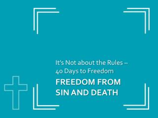 Freedom from  Sin and Death