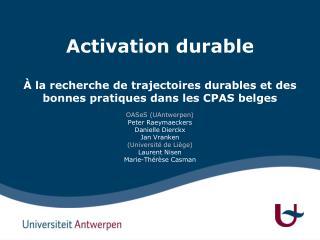 OASeS  ( UAntwerpen ) Peter  Raeymaeckers Danielle  Dierckx Jan  Vranken (Université de Liège)
