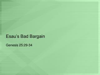 Esau�s Bad Bargain