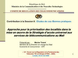 République du Mali Ministère de la Communication et des Nouvelles Technologies