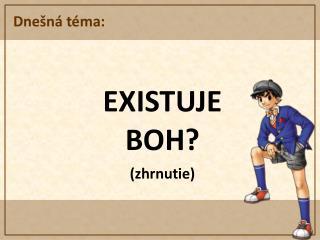 EXISTUJE BOH? (zhrnutie)