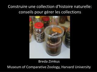 Construire une  collection  d 'histoire naturelle :  conseils pour  gérer l es  collections
