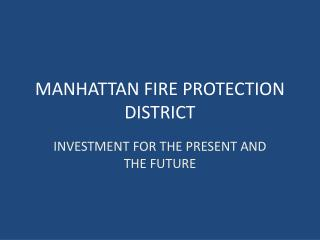 MANHATTAN FIRE PROTECTION DISTRICT