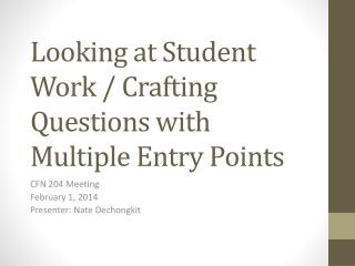 Looking at Student Work / Crafting Questions with Multiple Entry Points