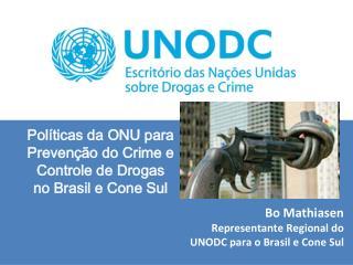 Bo  Mathiasen Representante  Regional do UNODC  para  o  Brasil  e Cone  Sul
