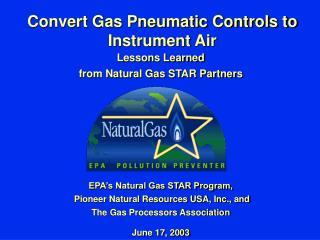 Lessons Learned from Natural Gas STAR Partners         EPA s Natural Gas STAR Program,  Pioneer Natural Resources USA, I