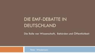 Die EMF- Debatte  in Deutschland