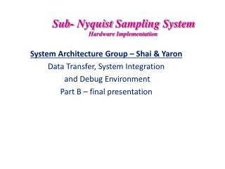 Sub-  Nyquist  Sampling System Hardware Implementation